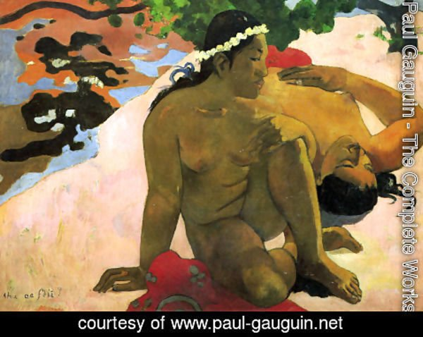 Paul Gauguin - What Are You Jealous